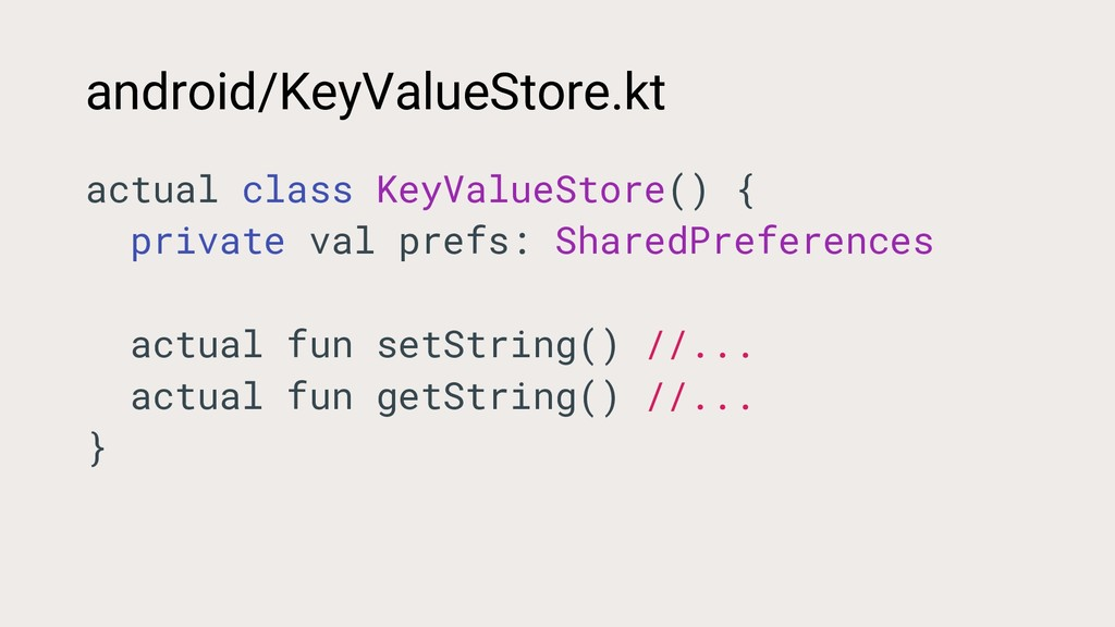 android/KeyValueStore.kt actual class KeyValueS...