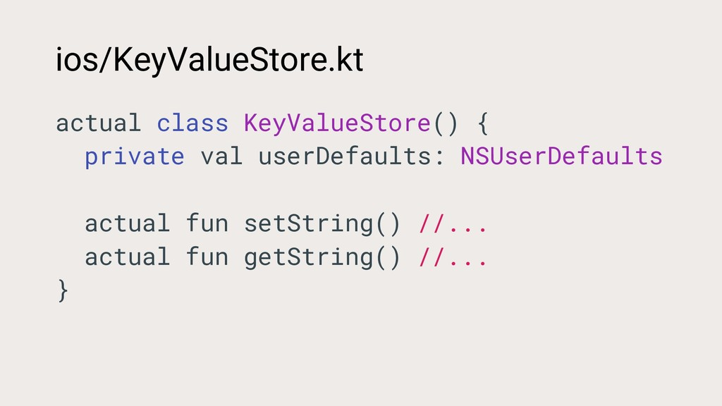 ios/KeyValueStore.kt actual class KeyValueStore...
