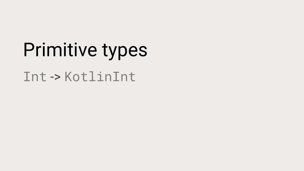 Primitive types Int -> KotlinInt
