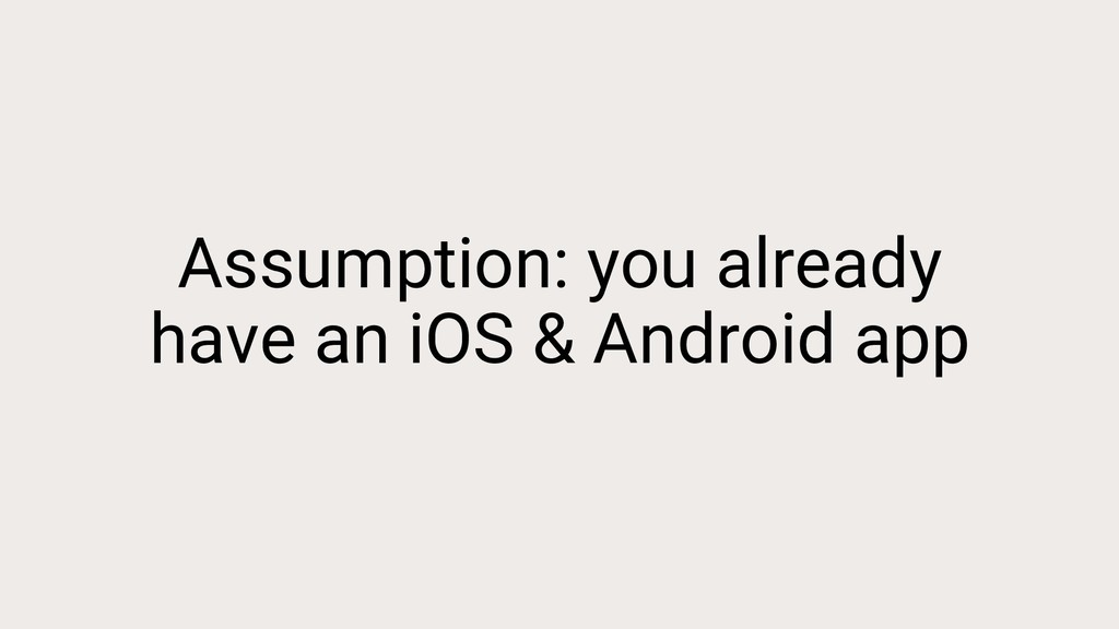 Assumption: you already have an iOS & Android a...
