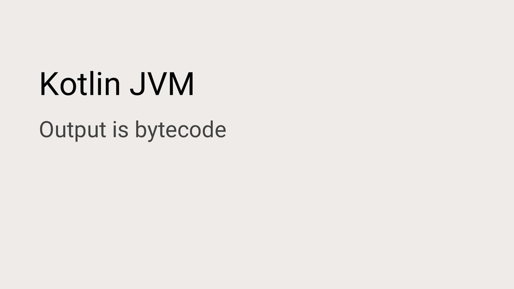 Kotlin JVM Output is bytecode
