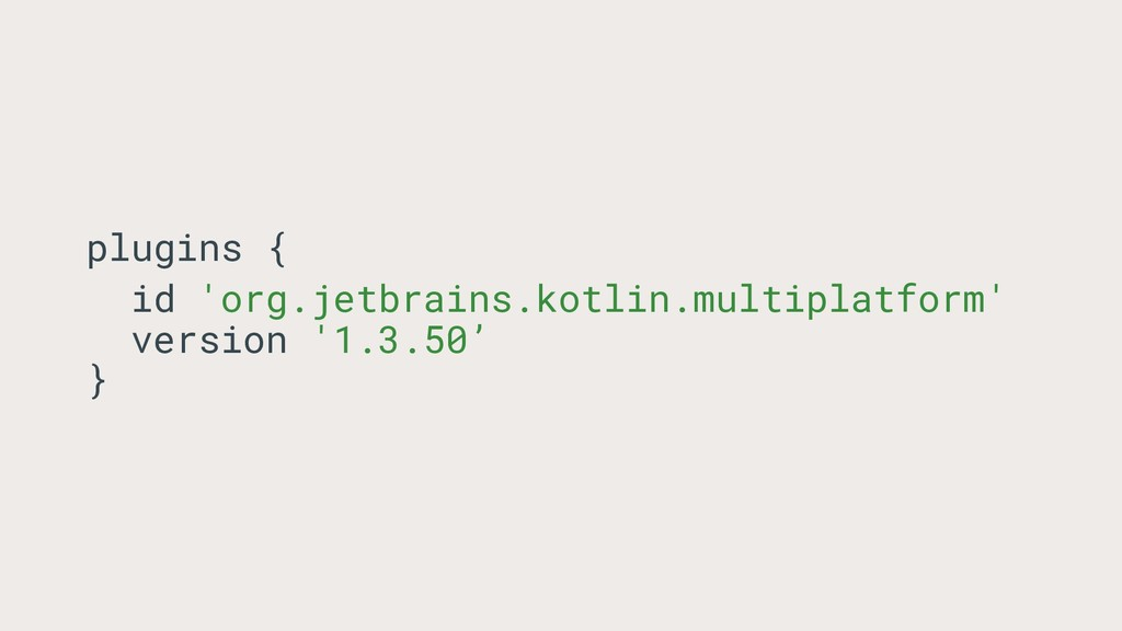 plugins { id 'org.jetbrains.kotlin.multiplatfor...