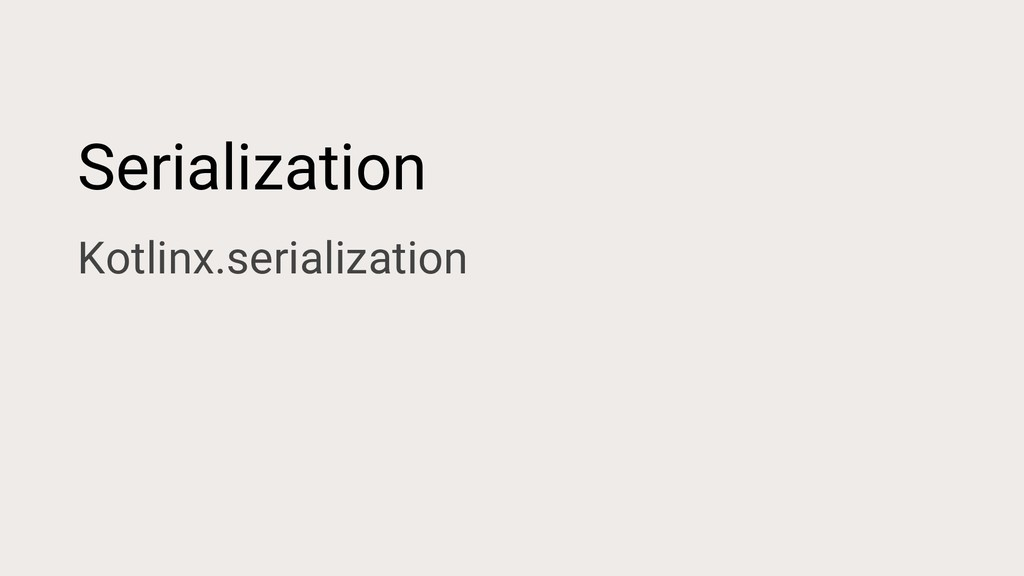Serialization Kotlinx.serialization