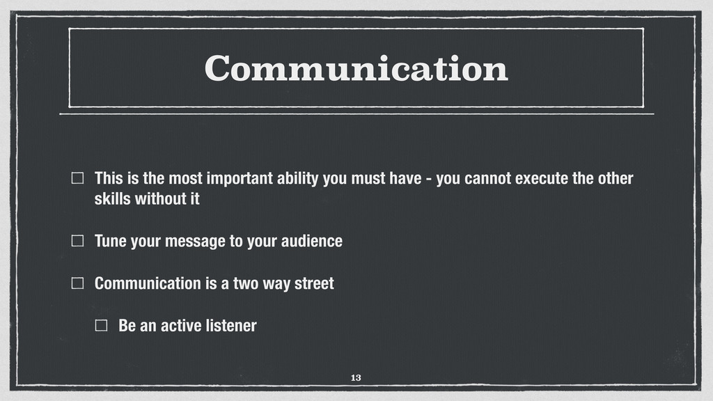 Communication This is the most important abilit...