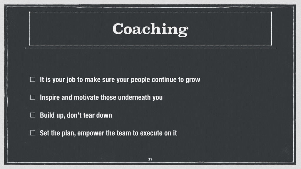 Coaching It is your job to make sure your peopl...