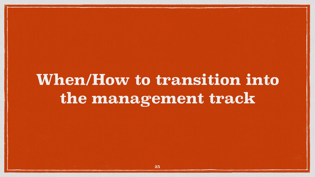 When/How to transition into the management trac...