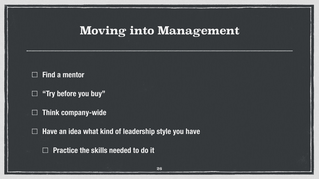 """Moving into Management Find a mentor """"Try befor..."""