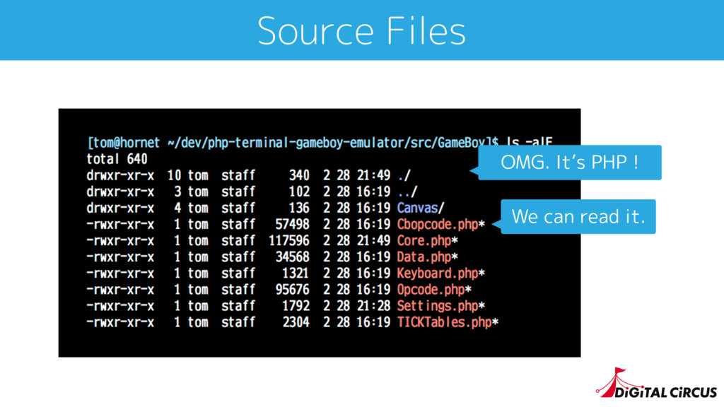 Source Files OMG. It's PHP ! We can read it.