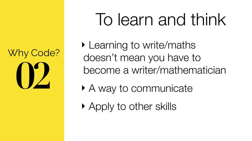 To learn and think ‣ Learning to write/maths  ...