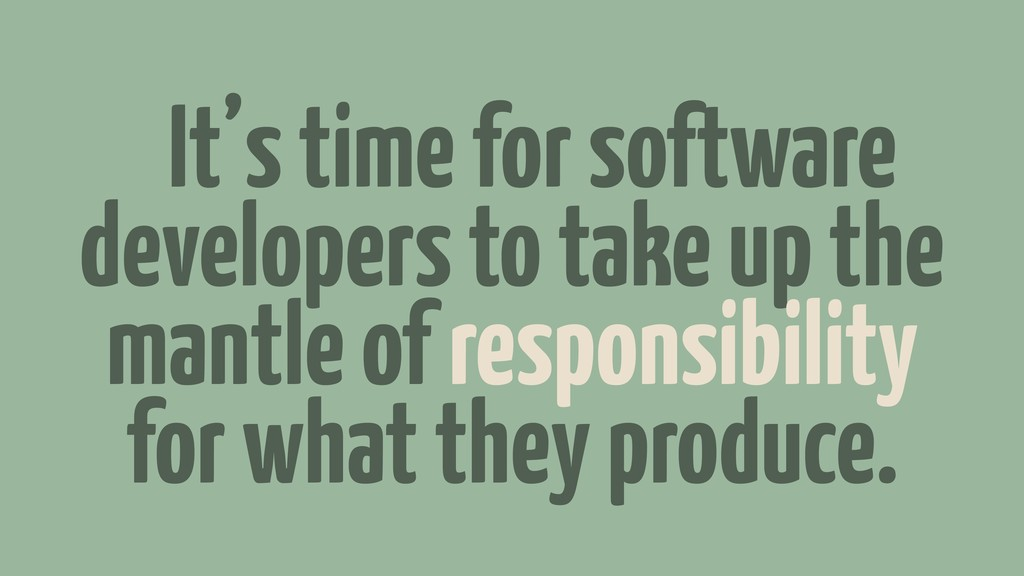 """It's time for software developers to take up t..."