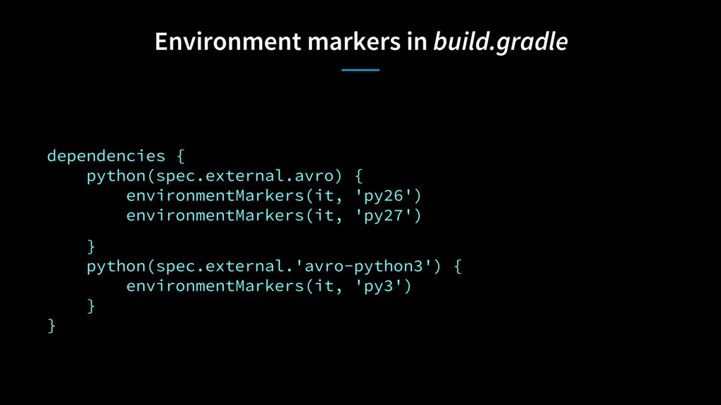 Environment markers in build.gradle dependencie...