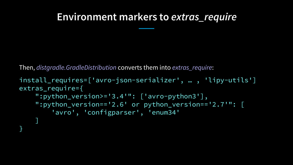 Environment markers to extras_require Then, dis...