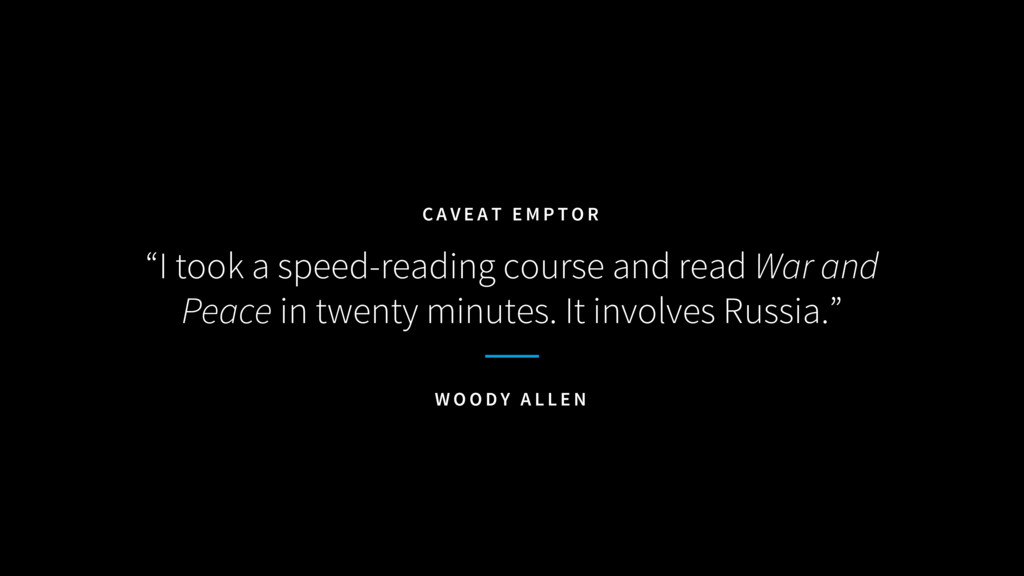 """""""I took a speed-reading course and read War and..."""