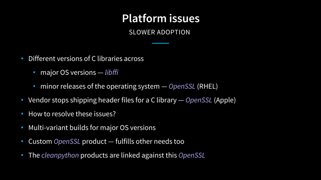 Platform issues SLOWER ADOPTION • Different ve...