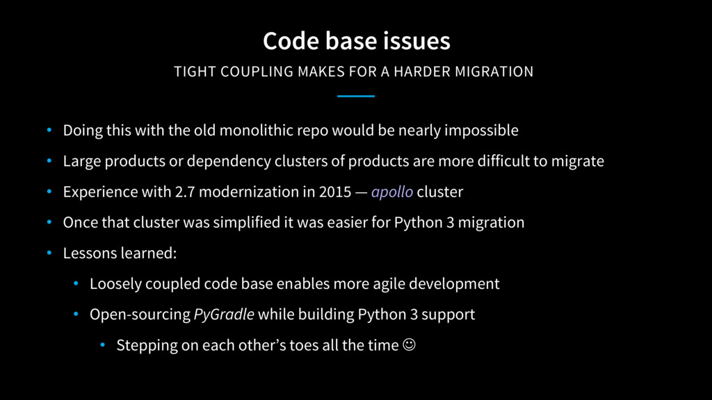 Code base issues TIGHT COUPLING MAKES FOR A HA...