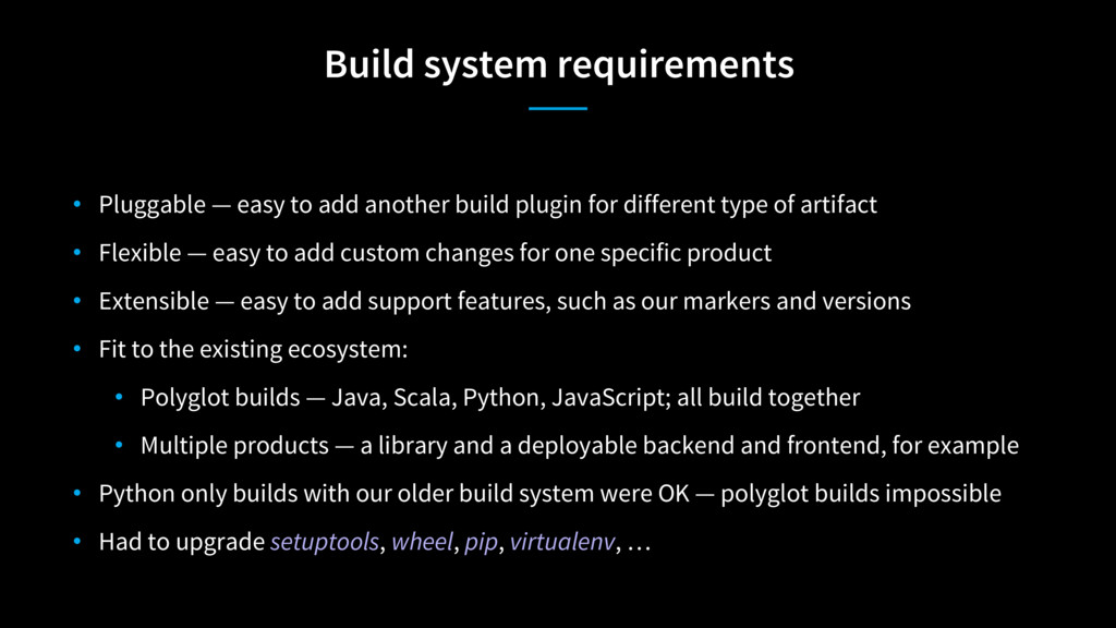 Build system requirements • Pluggable — easy to...