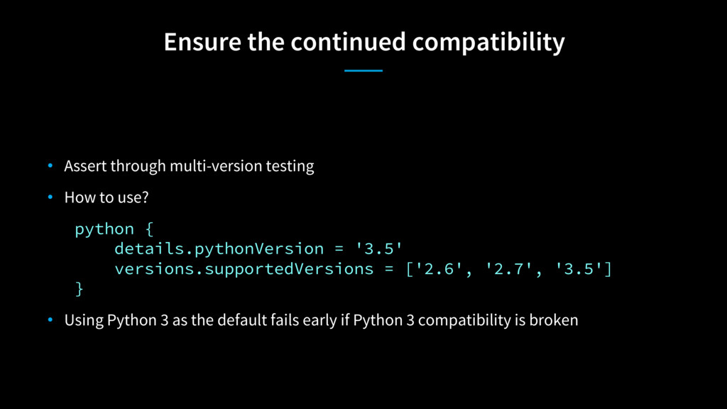 Ensure the continued compatibility • Assert thr...