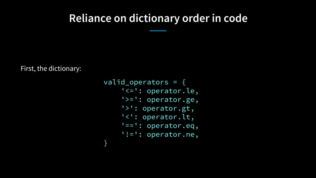 Reliance on dictionary order in code First, the...