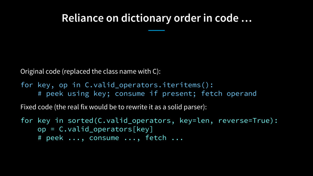 Reliance on dictionary order in code … Original...