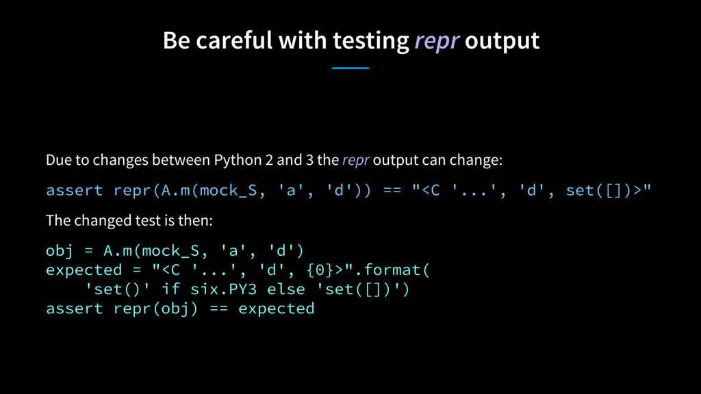 Be careful with testing repr output Due to chan...