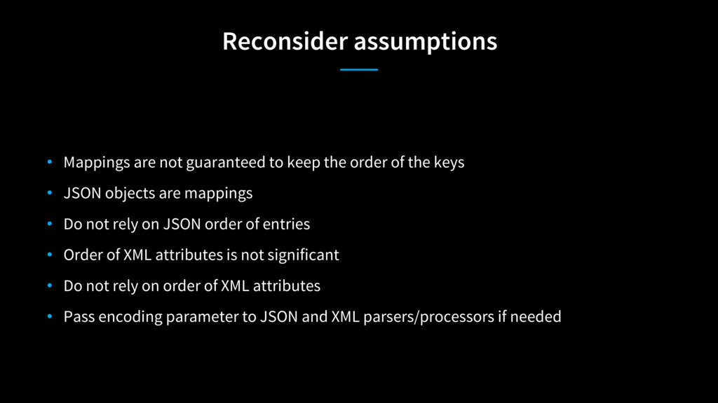 Reconsider assumptions • Mappings are not guara...
