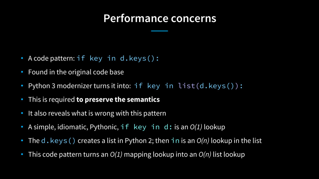 Performance concerns • A code pattern: if key i...