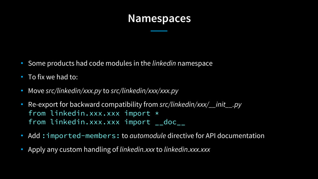 Namespaces • Some products had code modules in ...