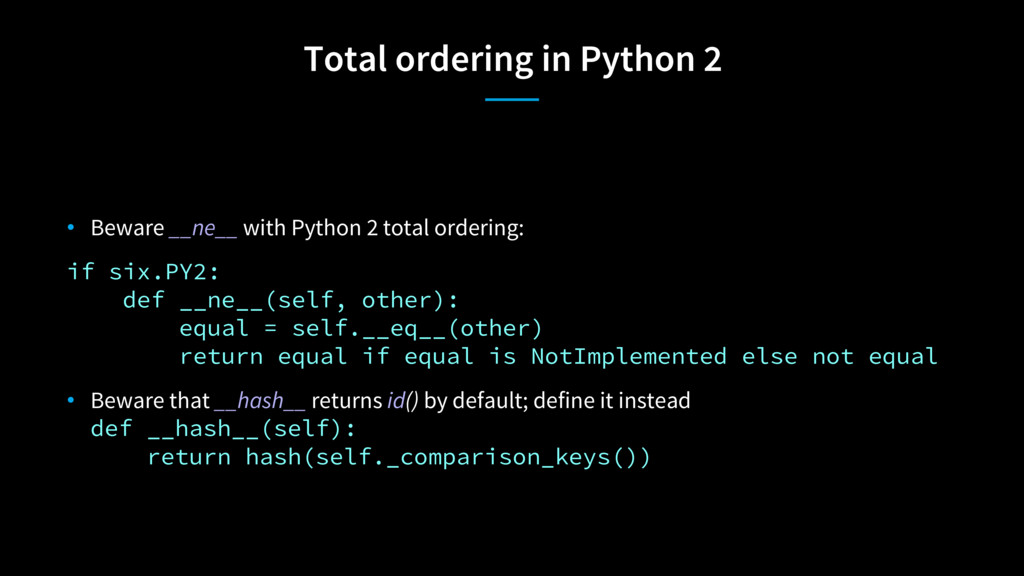 Total ordering in Python 2 • Beware __ne__ with...