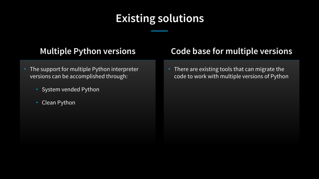 Existing solutions • The support for multiple P...