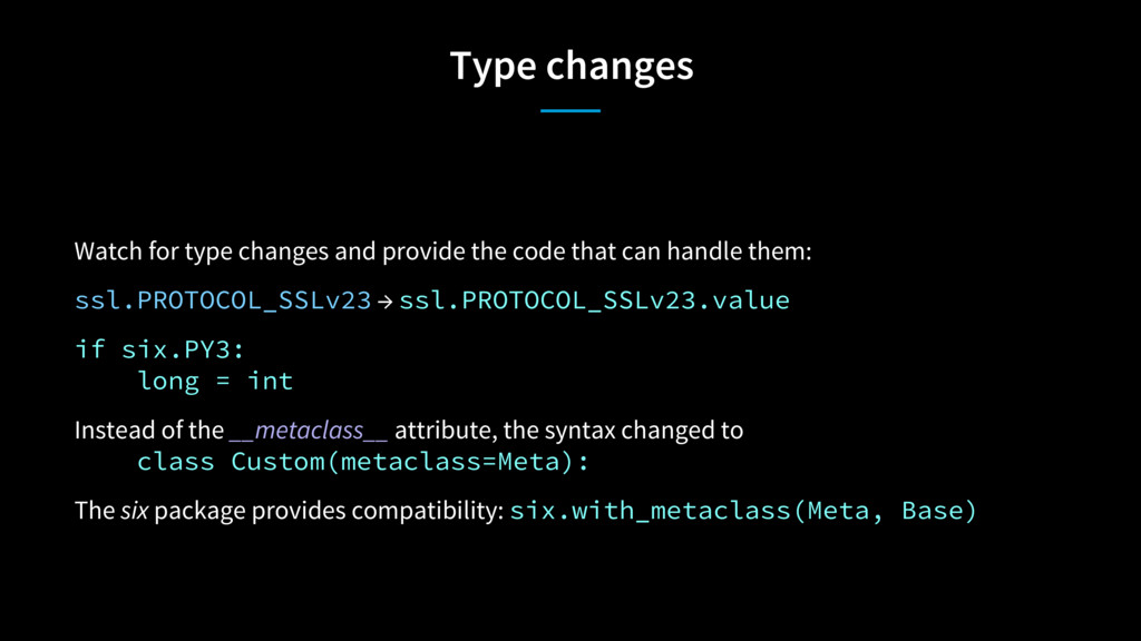 Type changes Watch for type changes and provide...