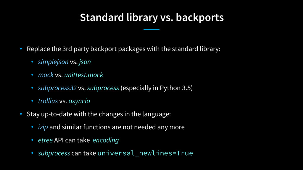 Standard library vs. backports • Replace the 3r...