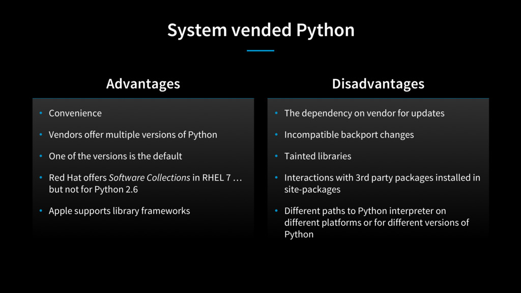 System vended Python • Convenience • Vendors of...
