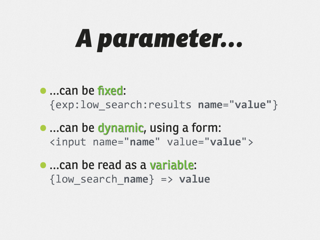 A parameter… •…can be fixed: {exp:low_search:re...