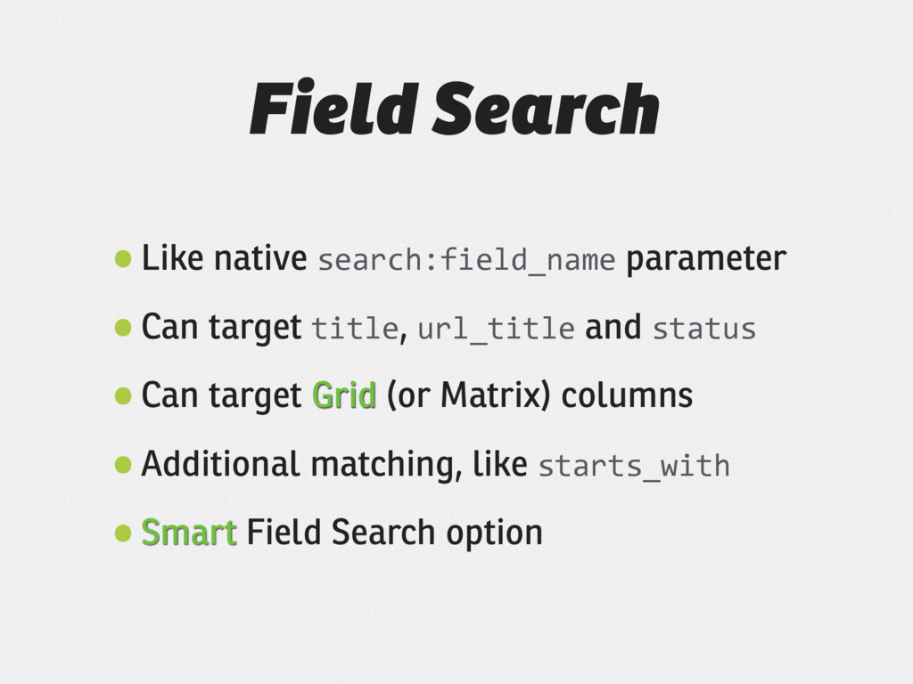 Field Search •Like native search:field_name par...