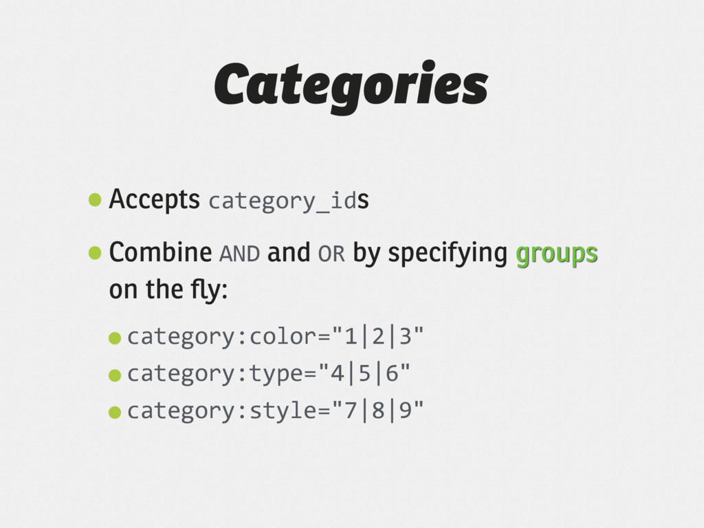 Categories •Accepts category_ids •Combine AND a...
