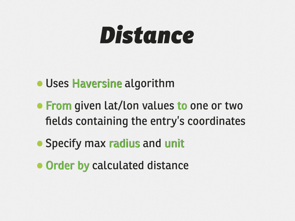 Distance •Uses Haversine algorithm •From given ...