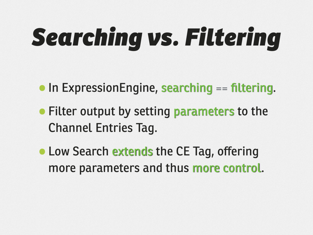 Searching vs. Filtering •In ExpressionEngine, s...
