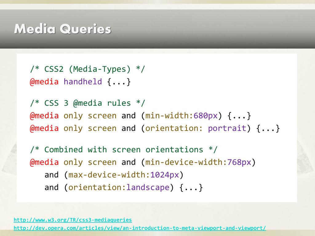 Media Queries /* CSS2 (Media-Types) */ @media h...