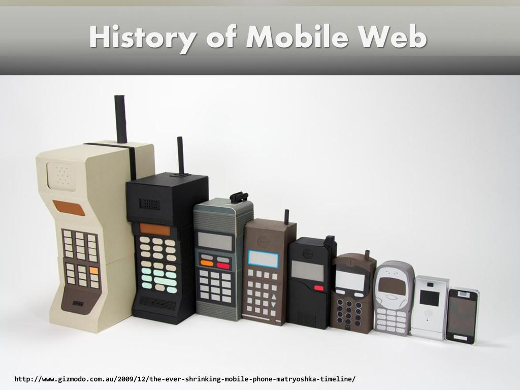 History of Mobile Web http://www.gizmodo.com.au...