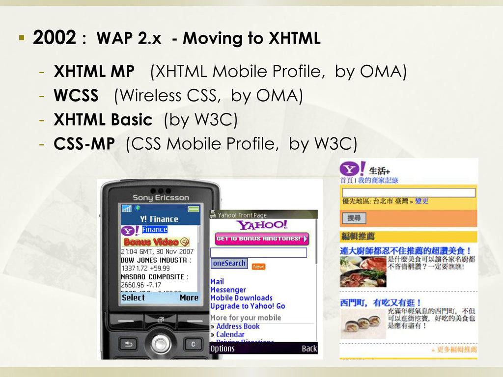  2002 : WAP 2.x - Moving to XHTML - XHTML MP (...