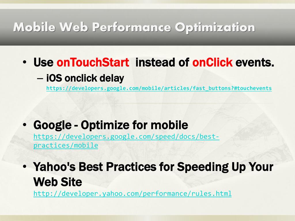 Mobile Web Performance Optimization • Google - ...