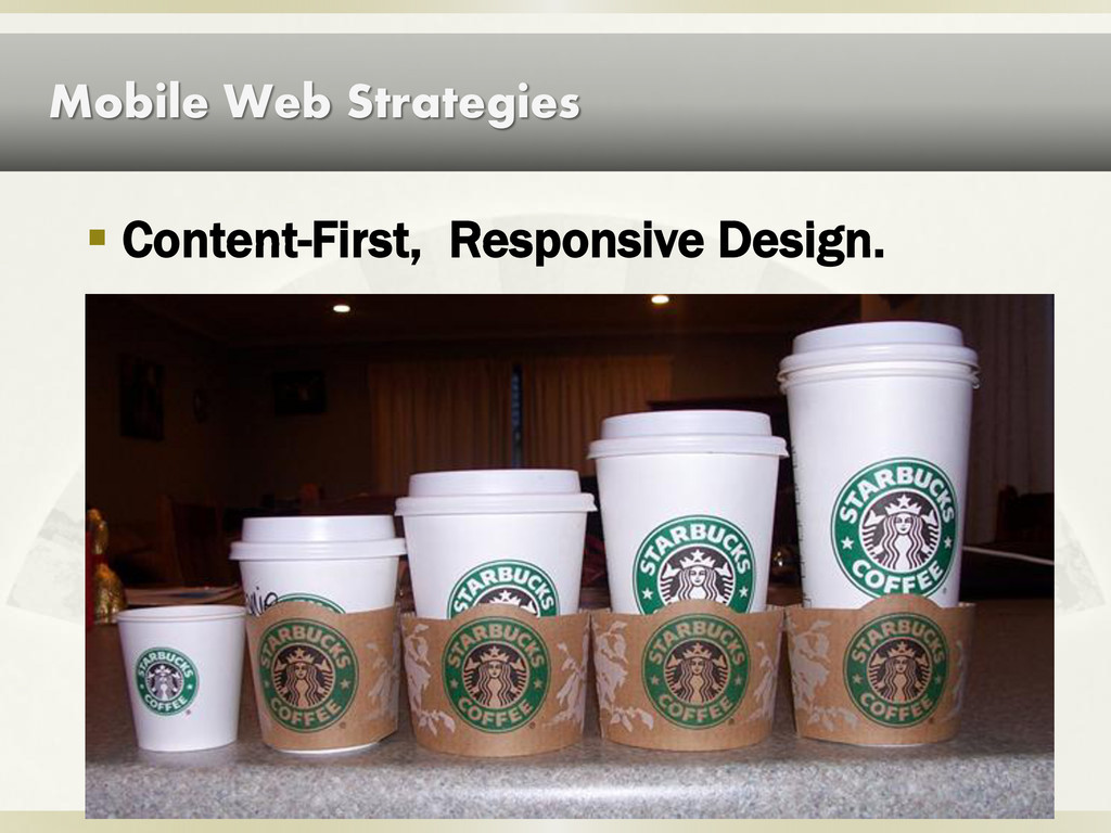 Mobile Web Strategies  Content-First, Responsi...
