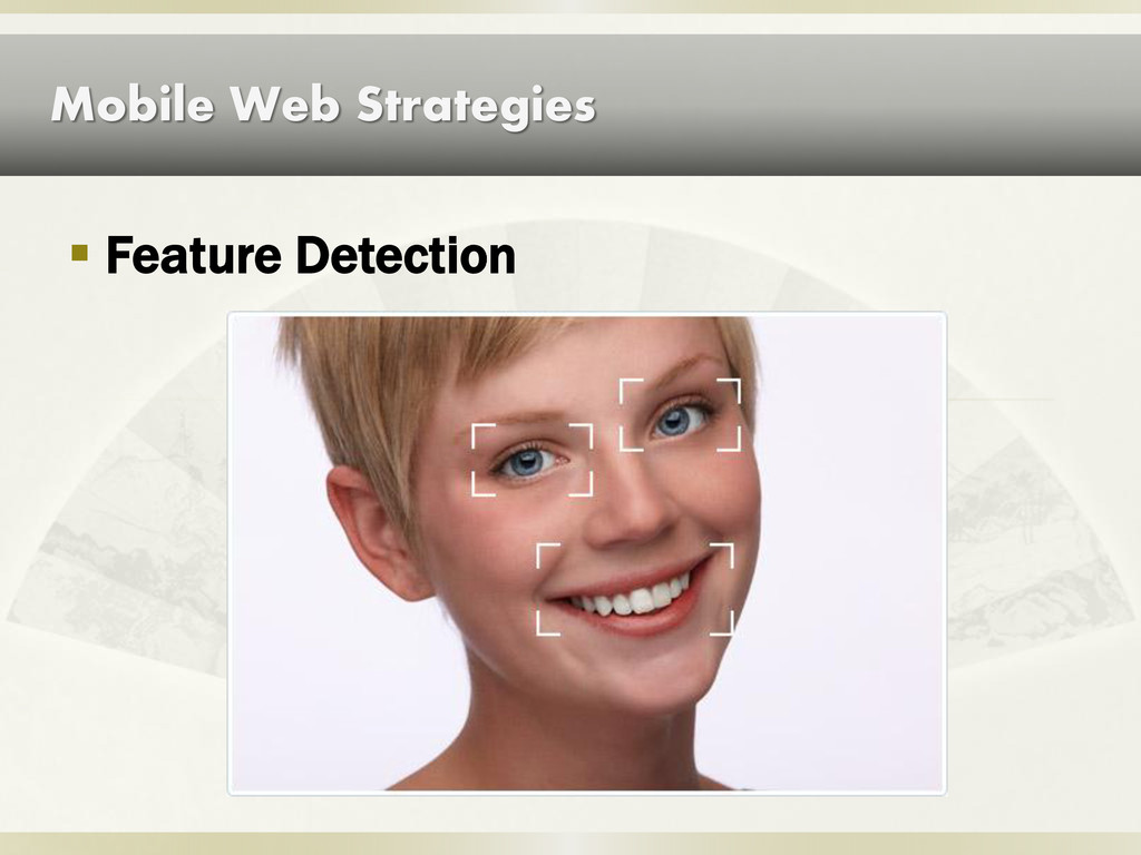 Mobile Web Strategies  Feature Detection