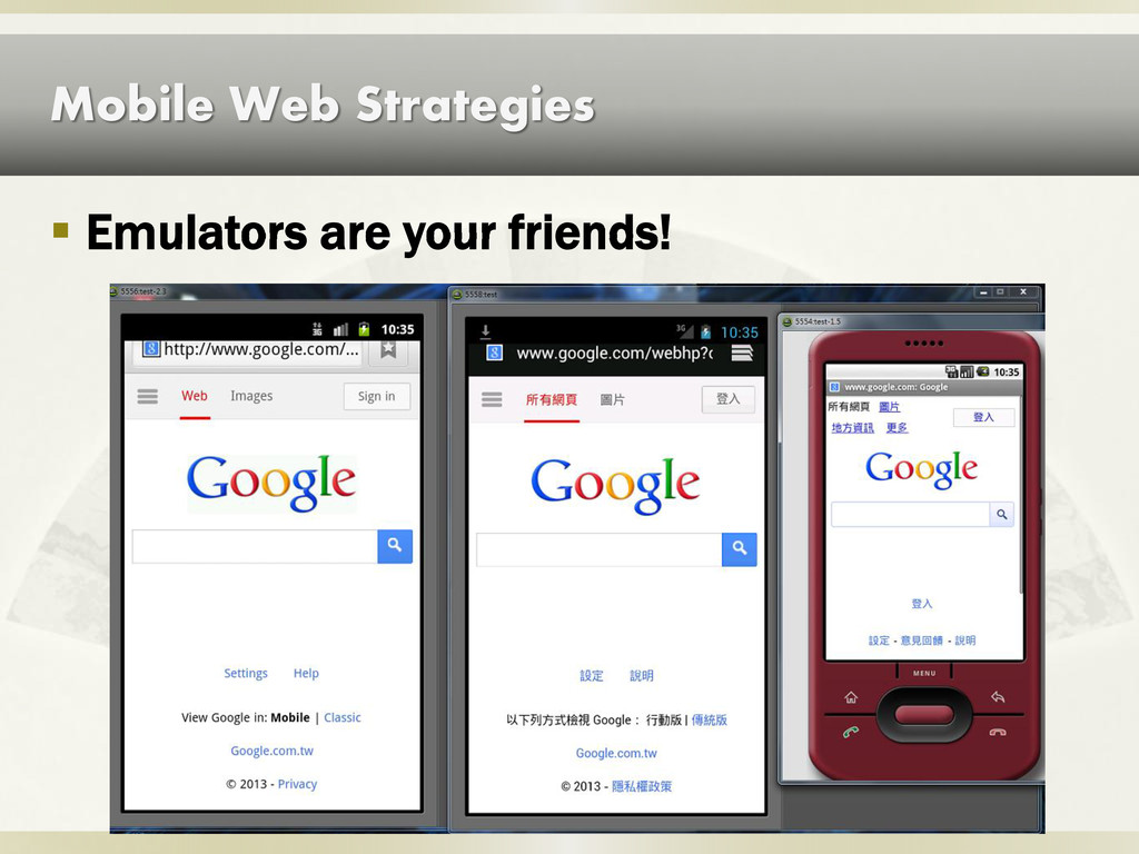 Mobile Web Strategies  Emulators are your frie...