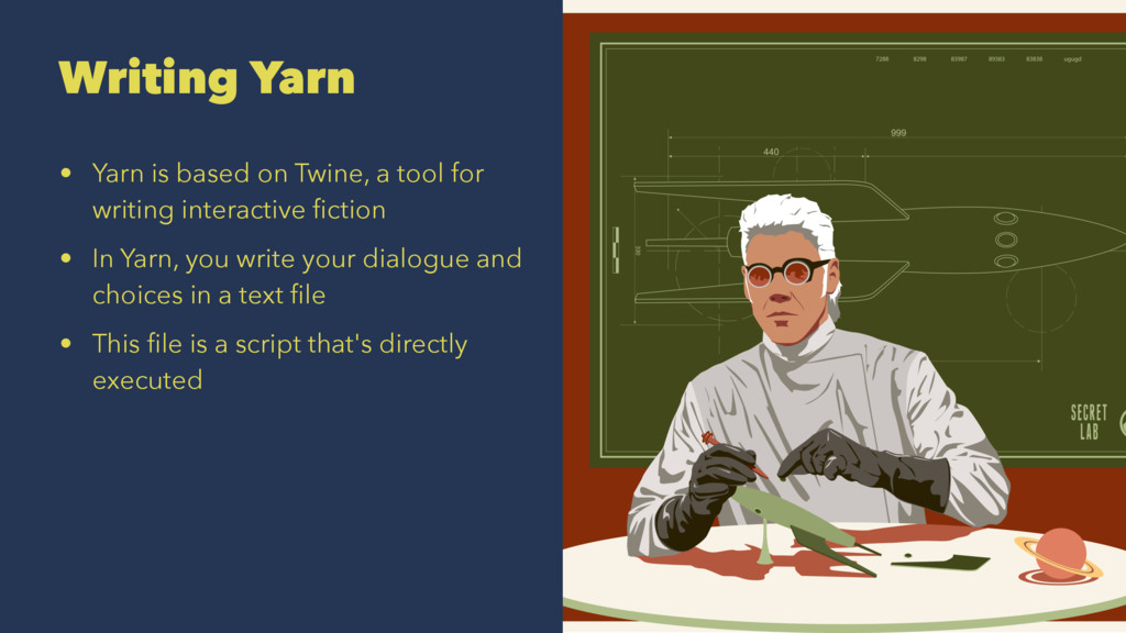 Writing Yarn • Yarn is based on Twine, a tool f...