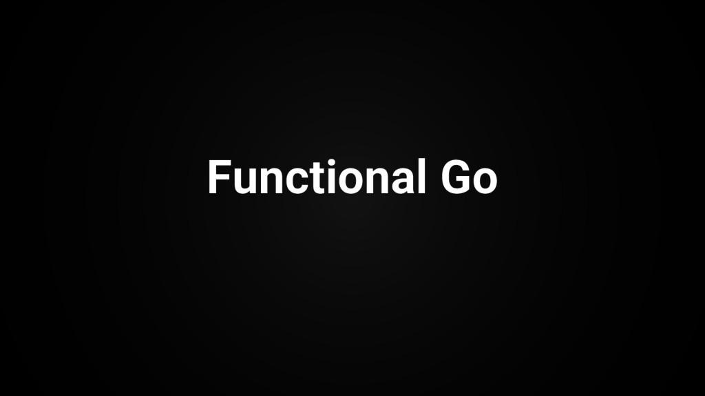 Functional Go