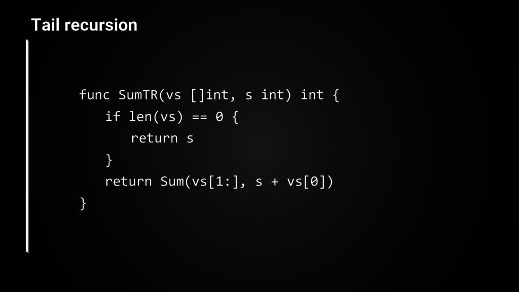 func SumTR(vs []int, s int) int { if len(vs) ==...