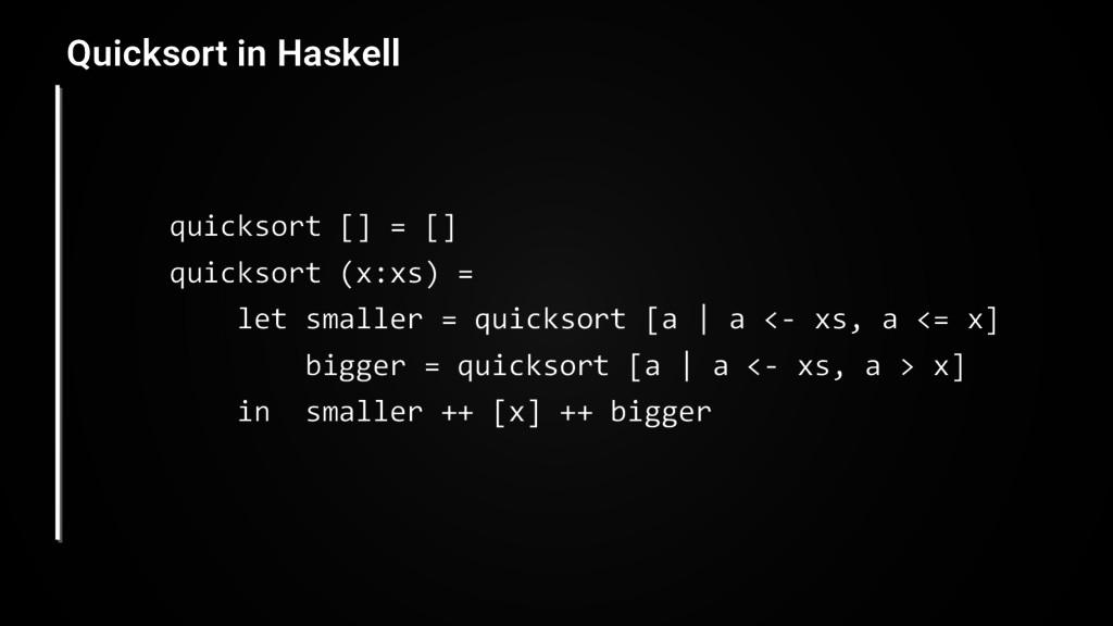 quicksort [] = [] quicksort (x:xs) = let smalle...