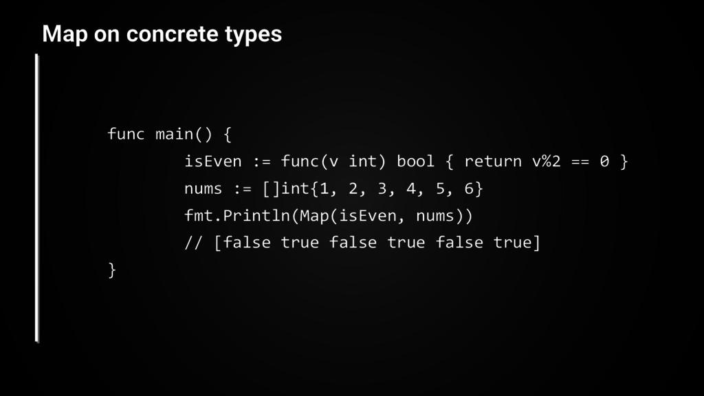 func main() { isEven := func(v int) bool { retu...