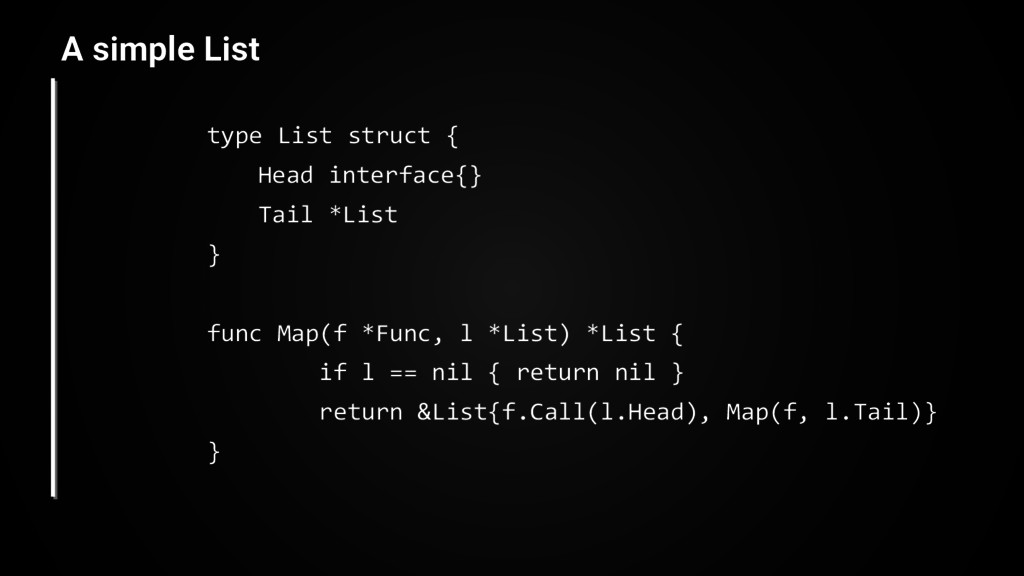type List struct { Head interface{} Tail *List ...